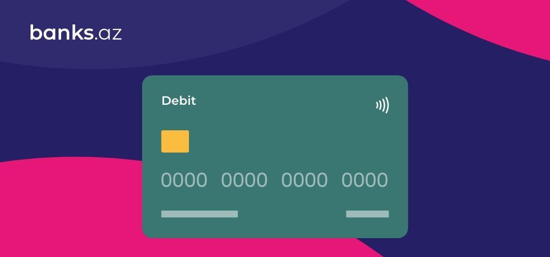 Debet kartı necə seçmək lazımdır?